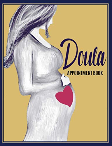 Doula Appointment Book: Undated 12-Month Consultation Calendar and Client Data Organizer: Customer Contact Information Address Book and Tracker of Services Rendered