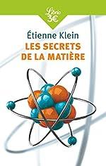 Les secrets de la matière d'Etienne Klein