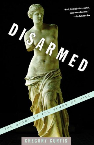 Disarmed: The Story of the Venus de Milo (English Edition)