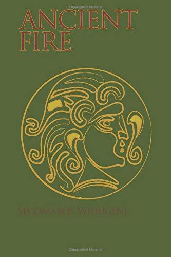Compare Textbook Prices for Ancient Fire: An Introduction to Gaulish Celtic Polytheism 1 Edition ISBN 9780988900929 by Widugeni, Segomâros,Widugeni, Segomâros,Tejeda-Moreno, Manny