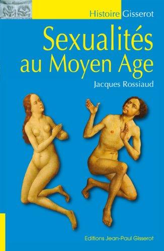 SEXUALITÉS AU MOYEN-ÂGE PDF Books