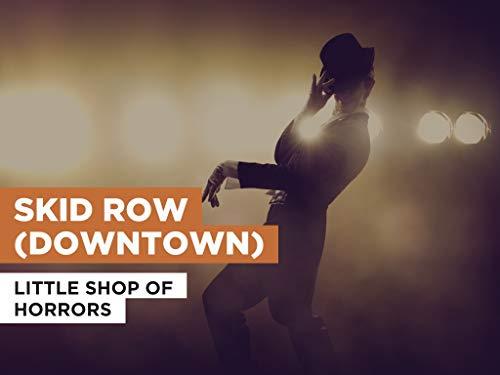 Skid Row (Downtown) al estilo de Little Shop Of Horrors