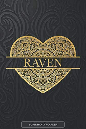 Raven: Raven Planner, Calendar, Notebook ,Journal, Gold Heart Design With The Name Raven