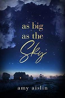 As Big as the Sky by [Amy Aislin]