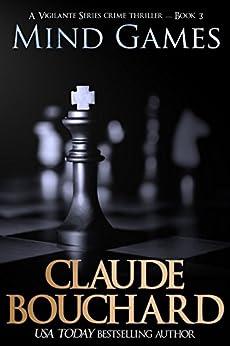Mind Games: A Vigilante Series crime thriller by [Claude Bouchard]