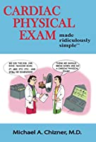 Cardiac Physical Exam Made Ridiculously Simple
