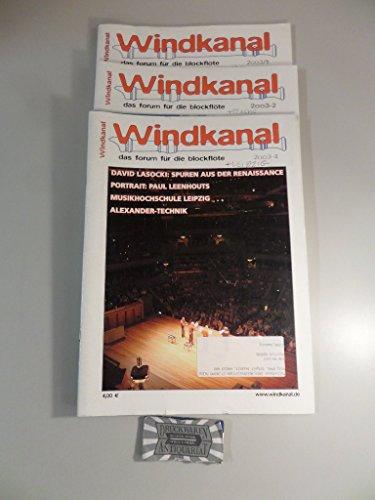Windkanal - Das Forum für die Blockflöte 2003/1, 2 & 4 [3 Hefte].