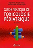 Guide pratique de toxicologie pédiatrique 2eme édition