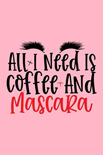 All I Need Is Coffee And Mascara: Makeup Chart Practice Paper, Perfect Makeup Artist Face Charts Or...