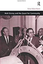 Walt Disney and the Quest for Community (Design and the Built Environment)