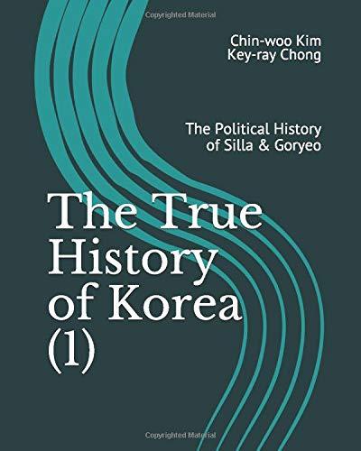 The True History of Korea (1): The Political History of Silla & Goryeo