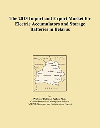 The 2013 Import and Export Market for Electric Accumulators and Storage Batteries in Belarus