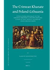 The Crimean Khanate and Poland-lithuania: International Diplomacy on the European Periphery (15th-18th Century) A Study of Peace Treaties Followed by Annotated Documents (The Ottoman Empire and it's Heritage - Politics, Society and Economy)