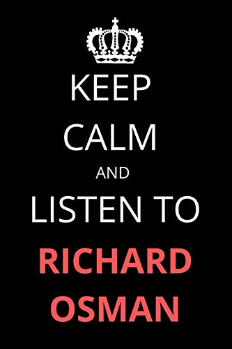 Keep Calm and Listen To Richard Osman: Notebook/Journal/Diary For Richard Osman Fans 6x9 Inches A5 100 Lined Pages High Quality Small and Easy To Transport