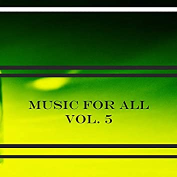 Music For All Vol. 5