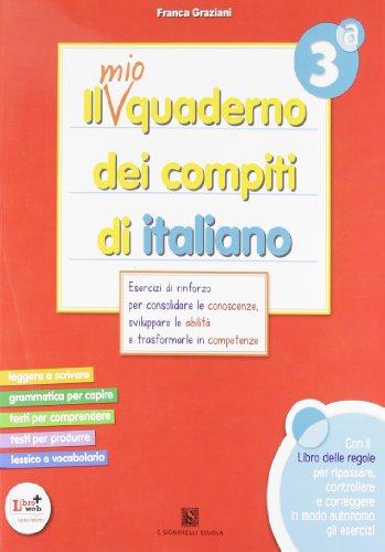 Il mio quaderno dei compiti di italiano. Con fascicolo. Per la 3ª classe elementare. Con espansione online (Vol. 3)