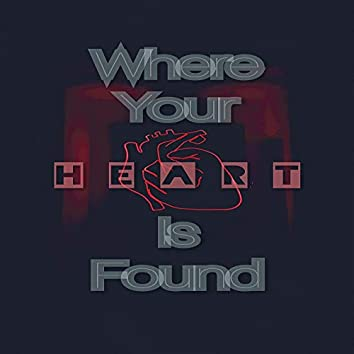 Where Your Heart Is Found