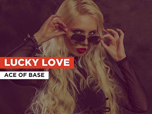 Lucky Love al estilo de Ace of Base