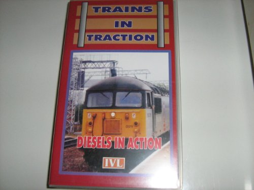 Trains in Traction: Diesels in Action