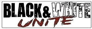 BLACK AND WHITE UNITE Peace Anti-Racist Love Hope FUNNY BUMPER STICKER STI-0531