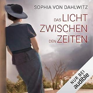 Das Licht zwischen den Zeiten                   Autor:                                                                                                                                 Sophia von Dahlwitz                               Sprecher:                                                                                                                                 Gabriele Blum                      Spieldauer: 12 Std. und 11 Min.     23 Bewertungen     Gesamt 3,6