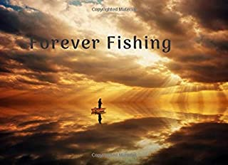 Forever Fishing: Funeral Guest Book A Celebration of Life, In Loving Memory Condolence Remembrance Memorial Service, Memoriam, Name and Address, Messages Memories Comments