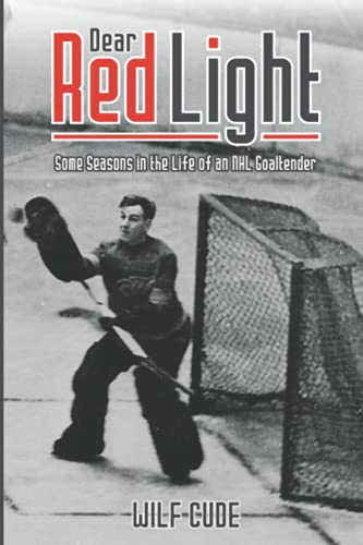 Dear Red Light: Some Seasons in the Life of a NHL Goalkeeper