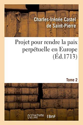 Projet pour rendre la paix perpétuelle en Europe. Tome 2 (Religion)