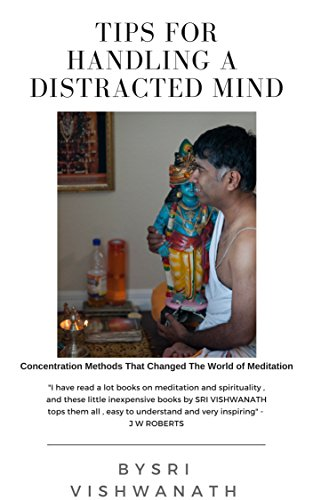 How To Live With A Distracted Mind: Concentration Methods That Changed The World Of Meditation (English Edition)