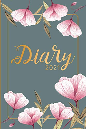 Floral Diary 2021: Flower Planner 2021 January to December Week to 2 pages To View Annual Organiser Handbag Size Cute Journal Bullet Inspirational ... Gift Idea for Women Her Teenage Girls