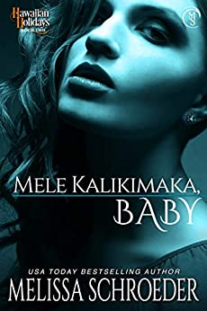 Mele Kalikimaka, Baby (Hawaiian Holidays Book 1) by [Melissa Schroeder, Scott Carpenter]