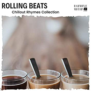 Rolling Beats - Chillout Rhymes Collection