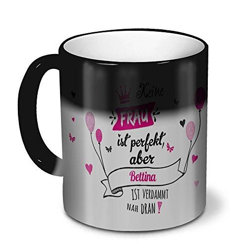 printplanet Zaubertasse mit Namen Bettina - Magic Mug mit Design Nicht Perfekt, Aber. - Zauberbecher, magische Kaffeetasse