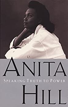 Speaking Truth to Power by [Anita Hill]