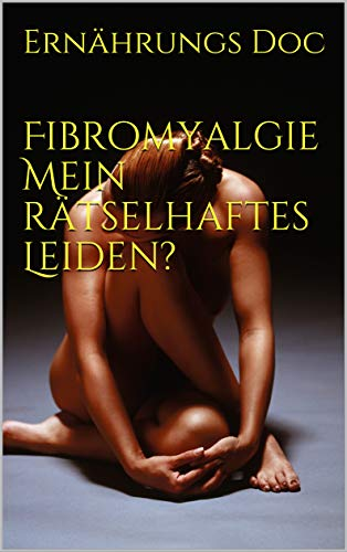 Fibromyalgie Das rätselhafte Leiden? (1)
