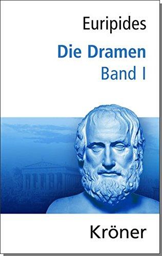 Euripides, Die Dramen / Die Dramen: Band I