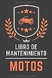 Libro De Mantenimiento Motos: Cuaderno de mantenimiento del Moto con páginas prefabricadas, 100 páginas para el seguimiento de la revisión y mantenimiento de su moto