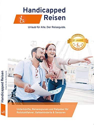 Handicapped-Reisen: Unterkünfte, Reiseregionen und Ratgeber für Rollstuhlfahrer, Gehbehinderte & Senioren