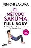 El método Sakuma Full Body: El secreto japonés para tonificar las zonas rebeldes de tu cuerpo en...