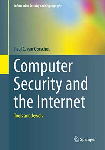 Computer Security and the Internet: Tools and Jewels (Information Security and Cryptography)