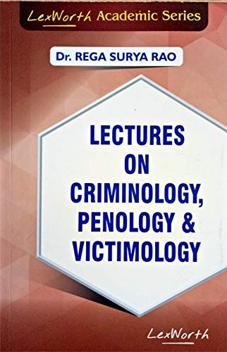 Lectures on CRIMINOLOGY, PENOLOGY & VICTIMOLOGY by Dr.Rega Surya Rao