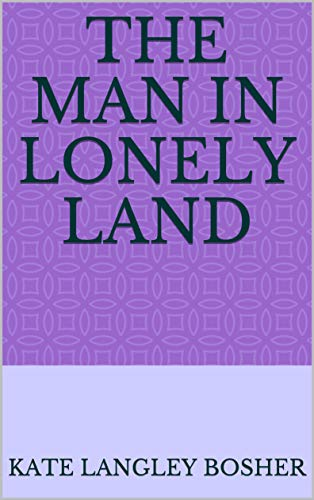 The Man in Lonely Land (English Edition)