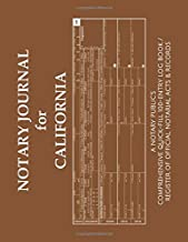 NOTARY JOURNAL FOR CALIFORNIA: A Notary Public's Comprehensive Quick-Fill 100-Entry Log Book / Register of Official Notarial Acts & Records