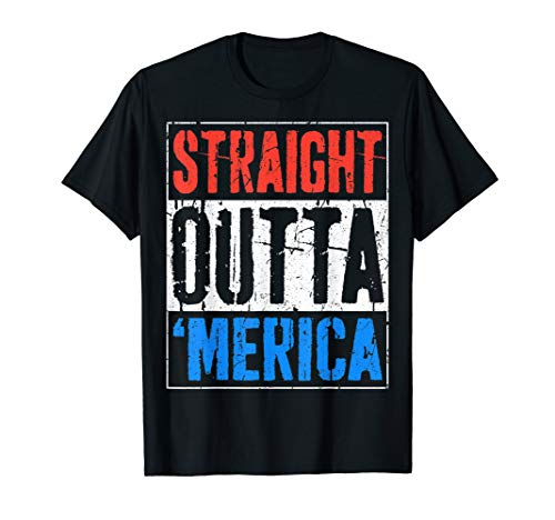 Straight Outta Merica T-Shirt 4th of July Gift Shirt T-Shirt