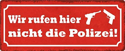 Metalen bord Wij bellen hier niet de politie (rood bord met 2 pistolen) tin Sign Dekoschild 27x10