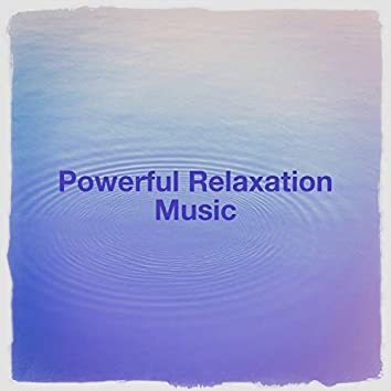 Powerful Relaxation Music