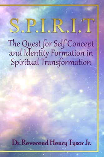S.P.I.R.I.T.: The Quest for Self-Concept and Identity Formation in Spiritual Transformation