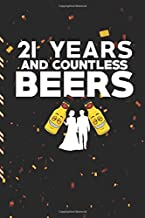 21 Years And Countless Beers: Gag Gift Sarcastic | Sassy Anniversary Journal | Happy Anniversary | Pet Parents | Animal Lover | Dog | Cat | Gift Under 10 | 6X9 | Punny Keepsake