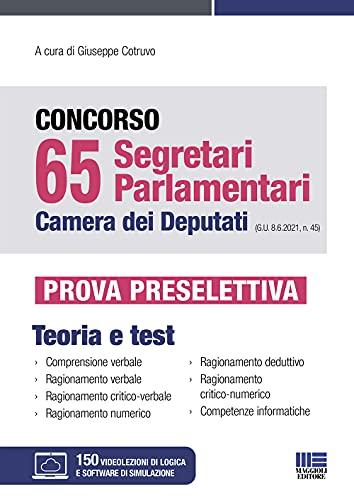 Concorso 65 Segretari Parlamentari Camera dei Deputati. Prova Preselettiva: Teoria + Test con espansione online e software di simulazione