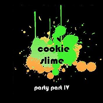 Party Part IV